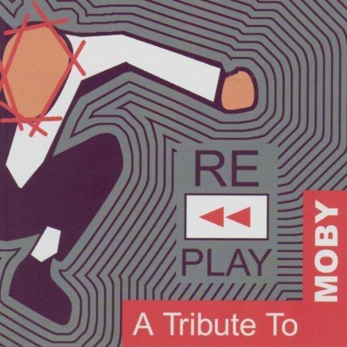 Bild 1: Moby, Replay-A tribute to (by Transmutator, Interface, Decoding Jesus, Tre' Lux, Haujobb..)