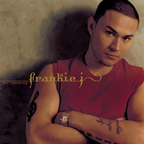 Bild 1: Frankie J, Don't wanna tray (2003, US)