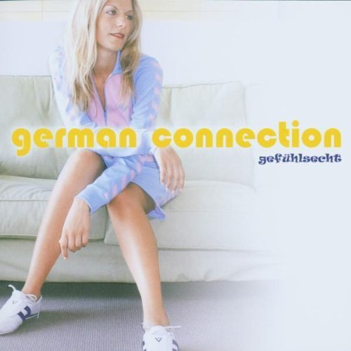 Bild 1: German Connection-Gefühlsecht (2003), Wir sind Helden, Rosenstolz, 2raumwohnung, Berend, Klee, Erdmöbel..