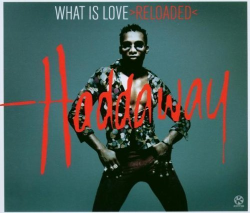 Bild 1: Haddaway, What is love >reloaded< (2003)
