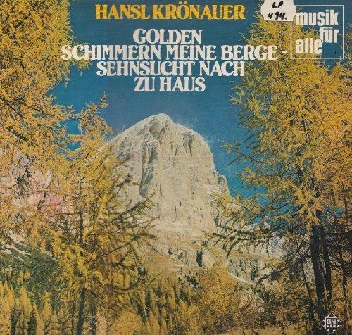 Bild 1: Hansl Krönauer, Golden schimmern meine Berge-Sehnsucht nach zu Haus