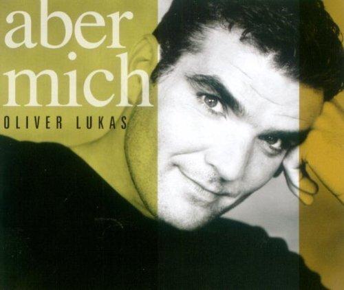Bild 1: Oliver Lukas, Aber mich (2004, prod. by Luis Rodriguez)