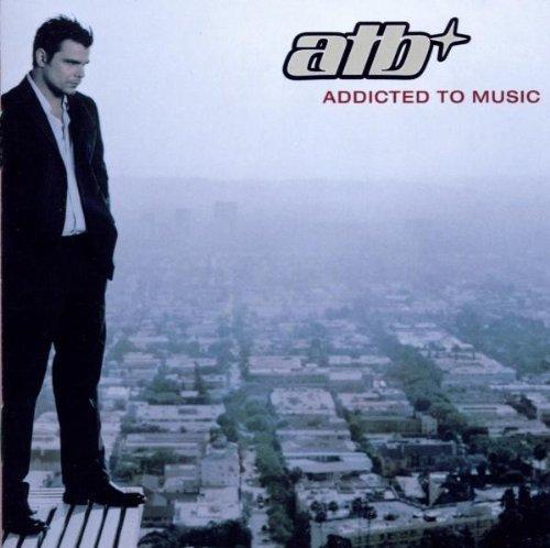 Bild 1: ATB, Addicted to music (2003)