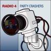 Radio 4, Party crashers (2004)
