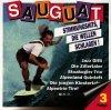 Sauguat 3 (1995), Jazz Gitti, Alpentrio Tirol, Die jungen Klostertaler, Jagabluat, Bluatschink..