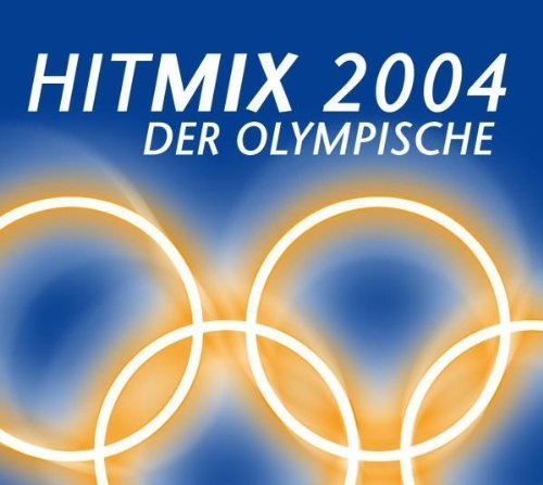 Bild 1: Hitmix 2004-Olympic Edition, Whigfield, In-Grid, Tom Jones vs. Funkstar Deluxe, Fancy, Evelyn Thomas..