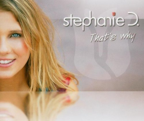 Bild 1: Stephanie D., That's why (2004)