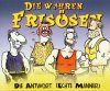 Die wahren Frisösen, Die Antwort (echte Männer; 3 versions, 1999)