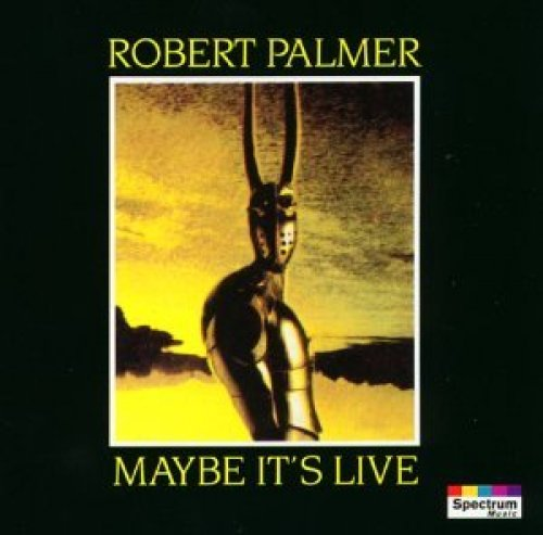Bild 1: Robert Palmer, Maybe it's live (1982)