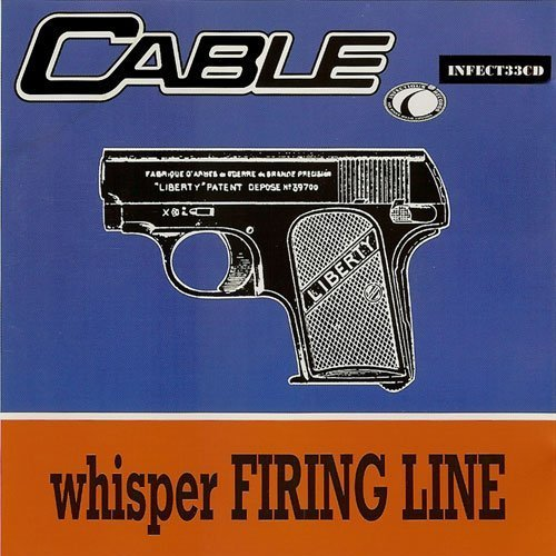 Bild 1: Cable, Whisper firing line (UK, 3 tracks, 1996)