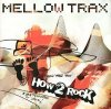 Mellow Trax, How 2 rock (2004)