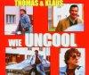 Thomas & Klaus, Wie uncool ('LBS')