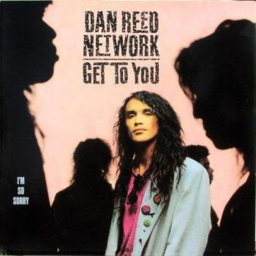 Bild 1: Dan Reed Network, Get to you (12''/Dub, 1988, plus 'I'm so sorry')