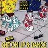Icy D. & Doc Daze, Get on up & dance