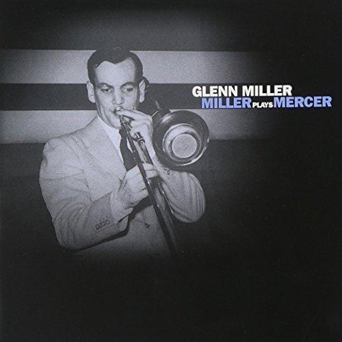 Bild 1: Glenn Miller, Miller plays Mercer (16 tracks, 1939-1942, feat. Marion Hutton, Ray Eberle..)