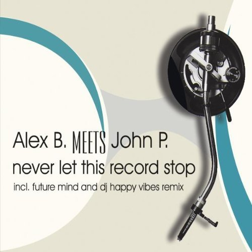 Bild 1: Alex B. meets John P., Never let this record stop (2004, #zyx9812)