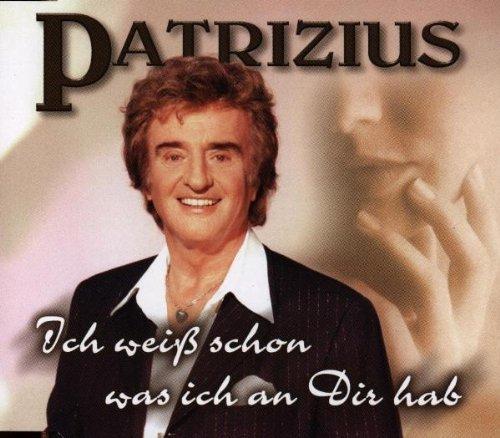 Bild 1: Patrizius, Ich weiß schon was ich an dir hab (1997)