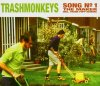Trashmonkeys, Song n°1 (2004)