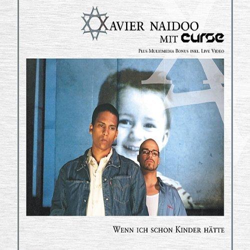 Bild 1: Xavier Naidoo, Wenn ich schon Kinder hätte (2002, & Curse)