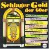 Schlager Gold der 60er, France Gall, Kirsti, Teddy Parker, Manfred Schnelldorfer, Billy Mo..