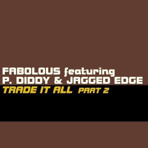 Bild 1: Fabolous, Trade it all-Part 2 (Main/Instr., 2002, feat. P.Diddy & Jagged Edge)