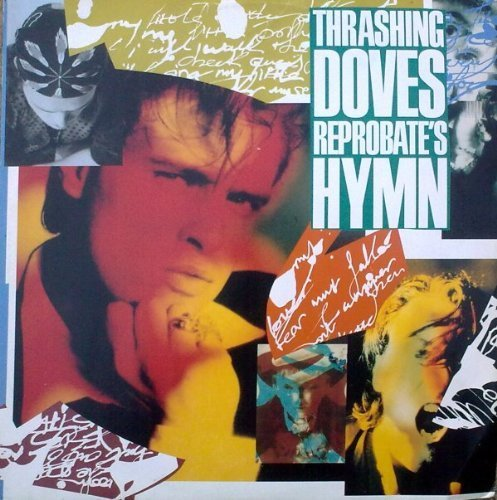 Bild 1: Thrashing Doves, Reprobate's hymn (1988)