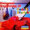 Bernd Regenauer, Metzgerei Boggnsagg III-Dodahl brudahl (1999, Antenne Bayern)