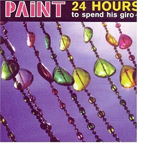 Image 1: Paint, 24 hours to spend his giro (1997)