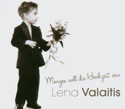 Bild 1: Lena Valaitis, Morgen soll die Hochzeit sein (Radio/Long, 2004, plus 'Immer die schönen Träume')