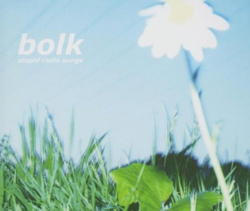 Bild 1: Bolk, Stupid radio songs (2005)