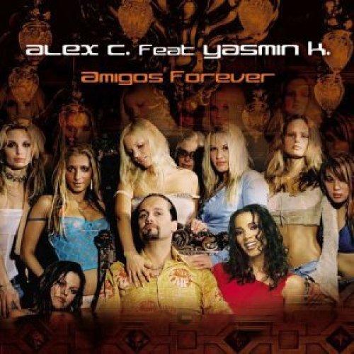 Bild 1: Alex C., Amigos forever (2002; 2 tracks, feat. Yasmin K.)