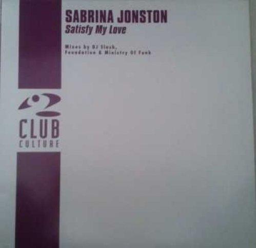 Bild 1: Sabrina Johnston, Satisfy my love (Jump Up [by DJ Slash]/Foundation/Ministry of Funk Mixes, 1999)