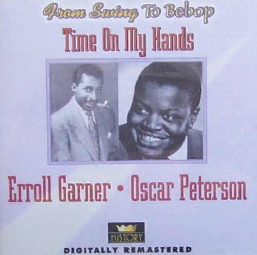 Bild 1: Erroll Garner, Time on my hands-From swing to bebop (compilation, & Oscar Peterson)