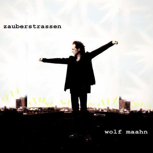 Bild 1: Wolf Maahn, Zauberstrassen (2004)
