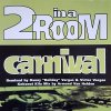 2 In a Room, Carnival (US, incl. Danny 'Holiday' Vargas/Victor Varas/Armand Van Helden Remixes)
