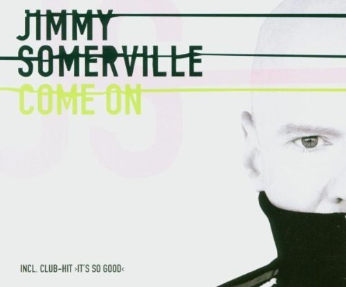 Image 1: Jimmy Somerville, Come on/It's so good (2 versions each, 2004)