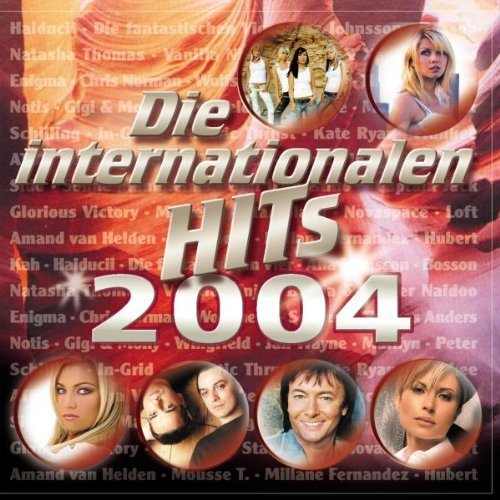 Bild 1: Die internationalen Hits 2004 (da), Haiducii, Fanta4, Ana Johnsson, Vanilla Ninja, Wolfsheim, Kate Ryan, ATB..