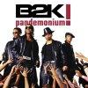 B 2 K, Pandemonium! (2003)