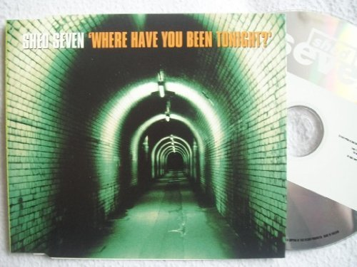 Bild 1: Shed Seven, Where have you been tonight? (1995, UK)