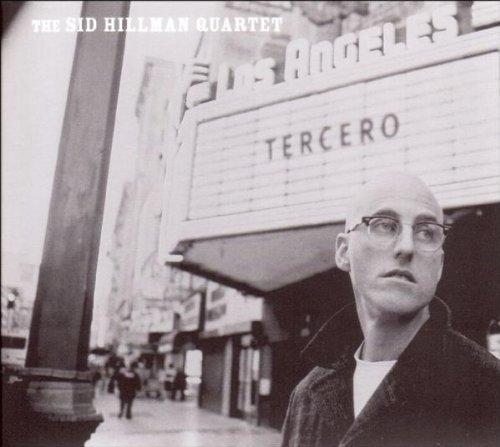 Bild 1: Sid Hillman Quartet, Tercero (2005, digi)