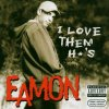 Eamon, I love them *o's (2004, #6625202, feat. Ghostface)