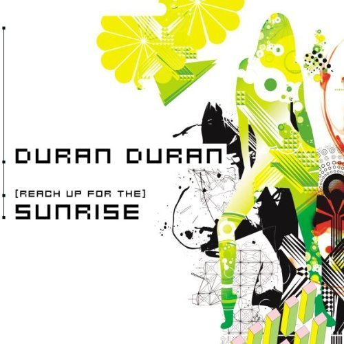 Bild 1: Duran Duran, (Reach up for the) sunrise (2004)