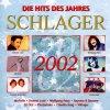 Schlager 2002-Die Hits des Jahres, Helmut Lotti, Michelle, Vikinger, DJ Ötzi, Cordalis, Corinna May..