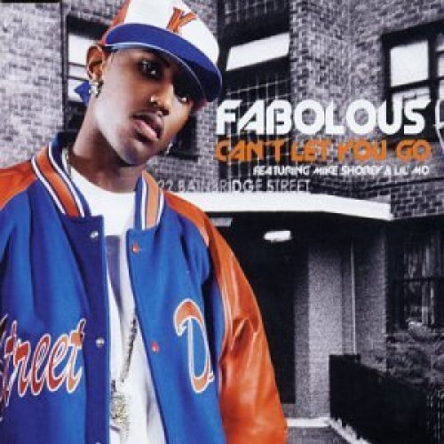 Bild 1: Fabolous, Can't let you go (2003, feat. Mike Shorey & Lil' Mo)