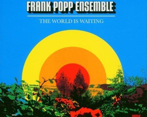 Bild 1: Frank Popp Ensemble, World is waiting (2005)