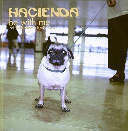 Bild 1: Hacienda, Be with me (2004)