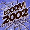Booom 2002/3, Right Said Fred, Tiziano Ferro, B3, Xavier Naidoo, Atomic Kitten, Kylie Minogue, Modern Talking, SQ-1..