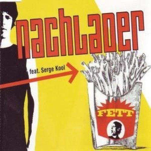 Bild 1: Nachlader, Fett (2005, feat. Serge Kool)