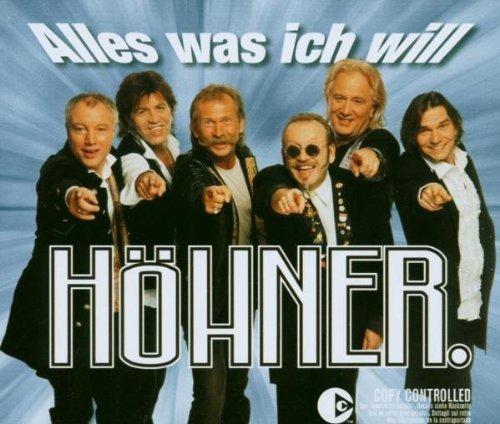 Bild 1: Höhner, Alles was ich will (2003)