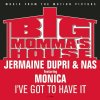 Jermaine Dupri, I've got to have it (& Nas feat. Monica; from 'Big momma's house', b/w 'That's what.. [feat. Da Brat & Missy Elliott]')